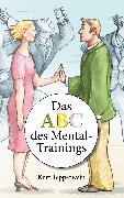 Cover-Bild zu Das ABC des Mental-Trainings (eBook) von Tepperwein, Kurt