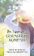 Cover-Bild zu Der Tepperwein Gesundheits-Kompass (eBook) von Tepperwein, Kurt