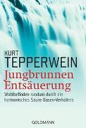 Cover-Bild zu Jungbrunnen Entsäuerung von Tepperwein, Kurt