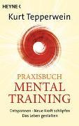 Cover-Bild zu Praxisbuch Mental-Training von Tepperwein, Kurt