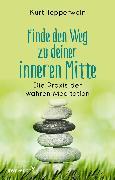 Cover-Bild zu Finde den Weg zu deiner inneren Mitte (eBook) von Tepperwein, Kurt