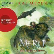 Cover-Bild zu Merle. Das Gläserne Wort - Merle-Zyklus, (Ungekürzte Lesung) (Audio Download) von Meyer, Kai