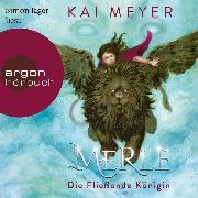 Cover-Bild zu Merle. Die Fließende Königin - Merle-Zyklus, (Ungekürzte Lesung) (Audio Download) von Meyer, Kai