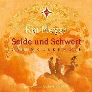 Cover-Bild zu Seide und Schwert (Audio Download) von Meyer, Kai