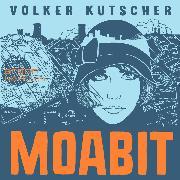 Cover-Bild zu Moabit (Ungekürzte Lesung) (Audio Download) von Kutscher, Volker