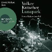 Cover-Bild zu Lunapark (Ungekürzte Lesung) (Audio Download) von Kutscher, Volker
