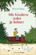 Cover-Bild zu Mit Kindern redet ja keiner (eBook) von Boie, Kirsten