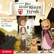 Cover-Bild zu Der kleine Ritter Trenk. Original-Hörspiele zur ZDF-Serie. 1. Staffel [1] (Audio Download) von Boie, Kirsten