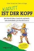 Cover-Bild zu Kaputt ist der Kopf von Geisselhart, Oliver