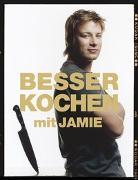 Cover-Bild zu Besser Kochen mit Jamie Oliver von Oliver, Jamie