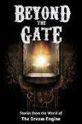 Cover-Bild zu Beyond the Gate: Stories from the World of the Dream Engine (Engine World) (eBook) von Pierce, E. W.