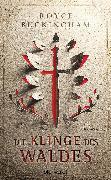 Cover-Bild zu Die Klinge des Waldes (eBook) von Buckingham, Royce
