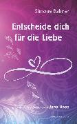 Cover-Bild zu Entscheide dich für die Liebe (eBook) von Balmer, Simone