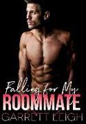 Cover-Bild zu Falling For My Roommate von Leigh, Garrett