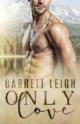 Cover-Bild zu Only Love von Leigh, Garrett