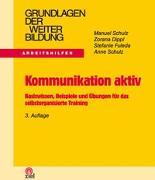 Cover-Bild zu Kommunikation aktiv - mit Dozentenleitfaden von Schulz, Manuel