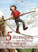 Cover-Bild zu 5 Strategien, wie du deine Höhenangst überwinden Kannst (eBook) von Abt, Stefanie