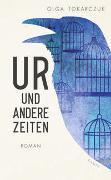 Cover-Bild zu Ur und andere Zeiten von Tokarczuk, Olga