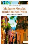 Cover-Bild zu Madame Merckx trinkt keinen Wein von Graf-Riemann, Lisa