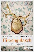 Cover-Bild zu Hirschgulasch (eBook) von Graf-Riemann, Lisa