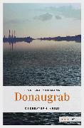 Cover-Bild zu Donaugrab (eBook) von Graf-Riemann, Lisa