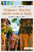 Cover-Bild zu Madame Merckx trinkt keinen Wein (eBook) von Graf-Riemann, Lisa