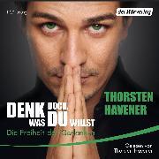 Cover-Bild zu Denk doch, was Du willst (Audio Download) von Havener, Thorsten