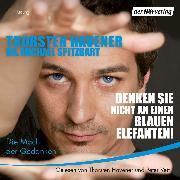 Cover-Bild zu Denken Sie nicht an einen blauen Elefanten! (Audio Download) von Havener, Thorsten