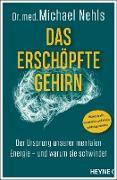 Cover-Bild zu Das erschöpfte Gehirn (eBook) von Nehls, Michael