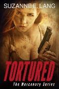 Cover-Bild zu Tortured (The Mercenary Series, #2) (eBook) von Lang, Suzanne E.