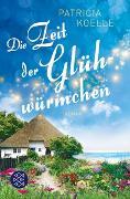 Cover-Bild zu Die Zeit der Glühwürmchen von Koelle, Patricia