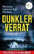 Cover-Bild zu Dunkler Verrat: Drei Krimis in einem eBook (eBook) von Praxmayer, Claudia