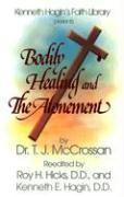 Cover-Bild zu Bodily Healing and the Atonements von McCrossan, T. J.