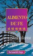 Cover-Bild zu Alimento de Fe: Devocionales Diarios Para Invierno = Faith Food von Hagin, Kenneth E.