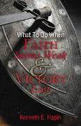Cover-Bild zu What to Do When Faith Seems von Hagin, Kenneth E.