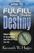 Cover-Bild zu How to Fulfill Your Divine Destiny von Hagin, Kenneth E.