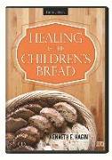 Cover-Bild zu Healing Is the Children's Bread von Hagin, Kenneth E. (Gelesen)