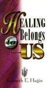 Cover-Bild zu Healing Belongs to Us von Hagin, Kenneth E.
