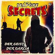 Cover-Bild zu Seaport Secrets 3 - Der Geist der Garcia Teil 2 (Audio Download) von Behnke, Katja