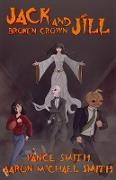 Cover-Bild zu Jack and Jill: Broken Crown (eBook) von Smith, Vance