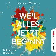 Cover-Bild zu Weil alles jetzt beginnt (Ungekürzt) (Audio Download) von Holmes, Linda