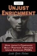 Cover-Bild zu Unjust Enrichment: How Japan's Companies Built Postwar Fortunes Using American POWs von Holmes, Linda Goetz