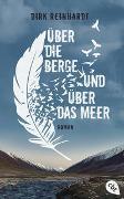Cover-Bild zu Über die Berge und über das Meer von Reinhardt, Dirk