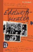 Cover-Bild zu Edelweißpiraten (eBook) von Reinhardt, Dirk