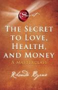 Cover-Bild zu The Secret to Love, Health, and Money (eBook) von Byrne, Rhonda