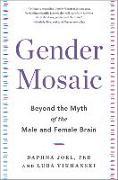 Cover-Bild zu Gender Mosaic: Beyond the Myth of the Male and Female Brain von Joel, Daphna