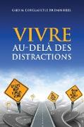 Cover-Bild zu VIVRE AU-DELÀ DES DISTRACTIONS (Living Beyond Distraction French) von Douglas, Gary M.