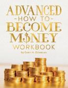 Cover-Bild zu Advanced How To Become Money Workbook von Douglas, Gary M.