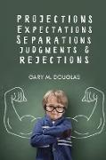 Cover-Bild zu Projections, Expectations, Separations, Judgments & Rejections von Douglas, Gary M.