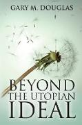 Cover-Bild zu Beyond the Utopian Ideal von Douglas, Gary M